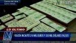 Carabayllo: Policía incautó miles de dólares, euros y nuevos soles falsos - Noticias de dinero incautado